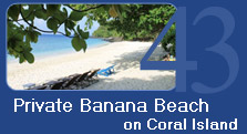 Private Banana Beach on Coral Island