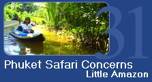 Phuket Safari Concerns : Little Amazon